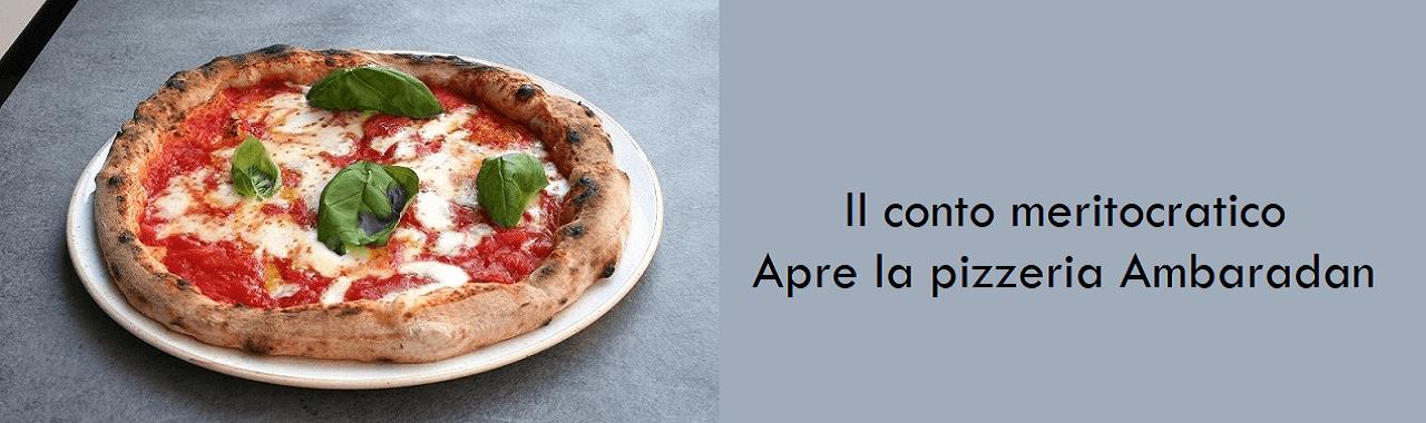 Il conto meritocratico: apre la pizzeria Ambaradan