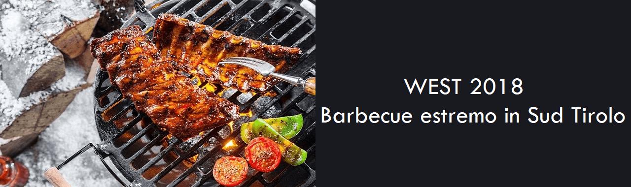 WEST 2018: barbecue estremo in Sud Tirolo