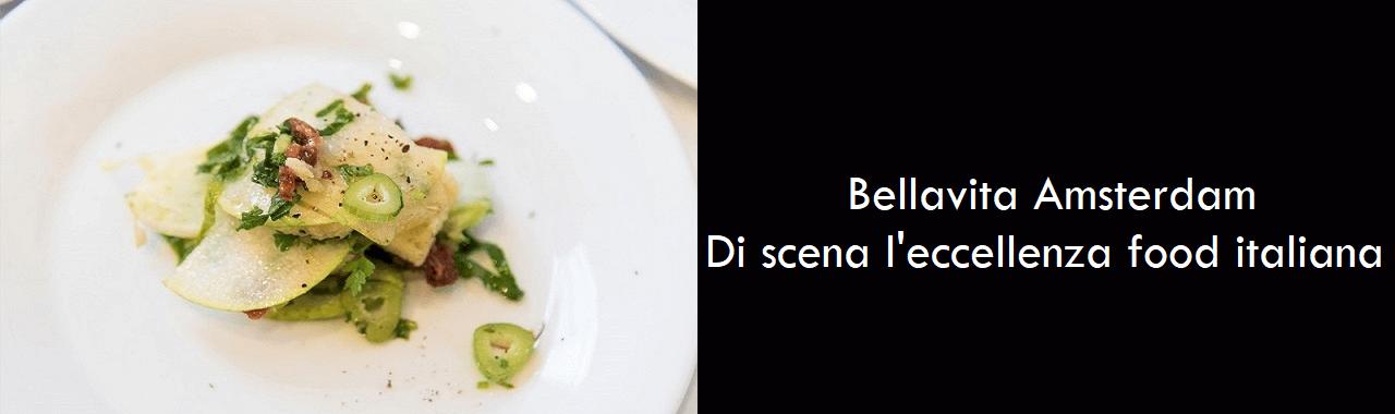 Bellavita Amsterdam: di scena l'eccellenza food italiana