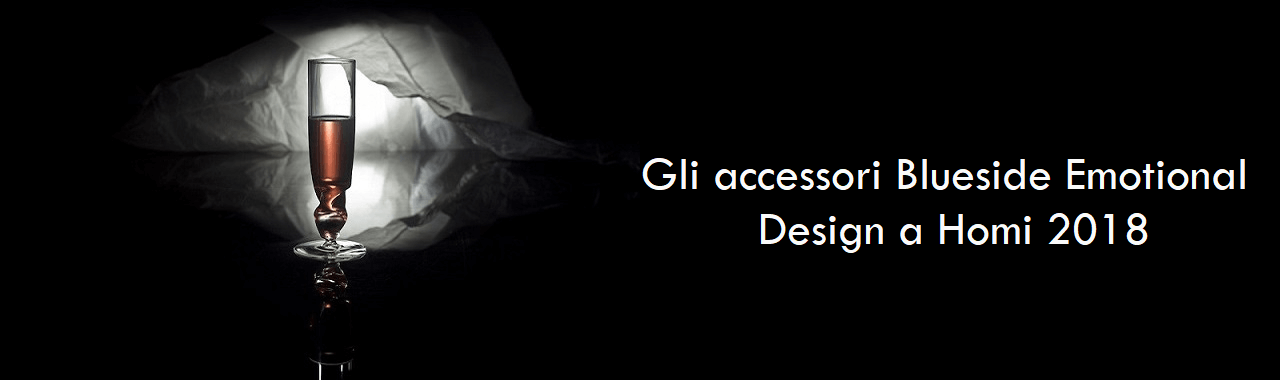 Gli accessori Blueside Emotional Design a Homi 2018