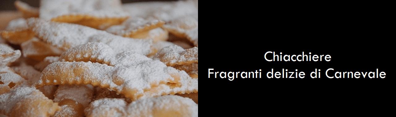 Chiacchiere: fragranti delizie di Carnevale
