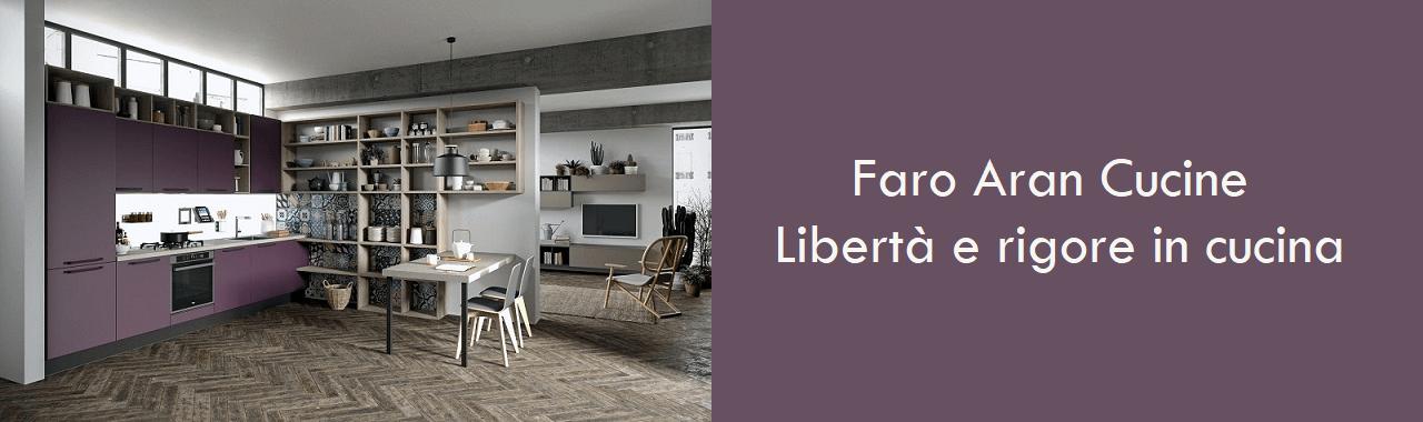 Faro Aran Cucine: libertà e rigore in cucina Cucine d\'Italia