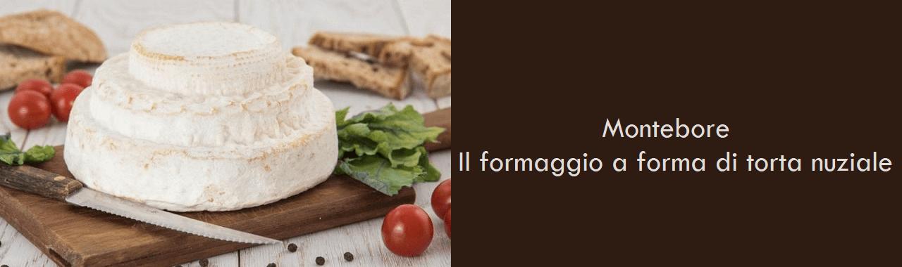 Montebore: il formaggio a forma di torta nuziale
