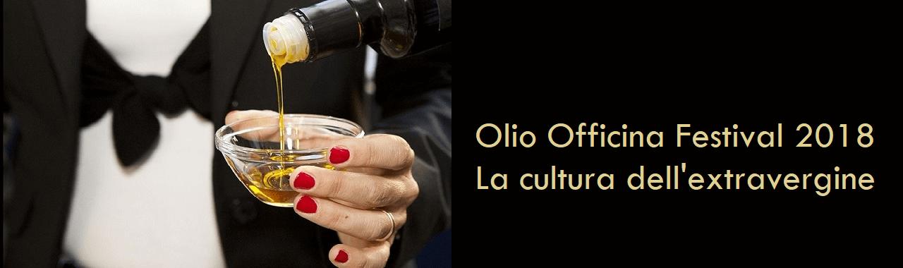 Olio Officina Festival 2018: la cultura dell'extravergine