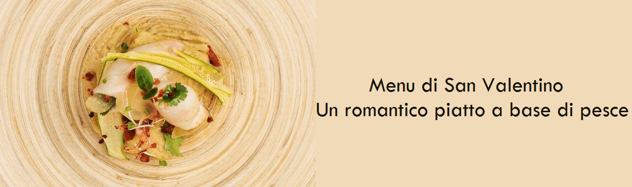 Menu di San Valentino: un romantico piatto a base di pesce
