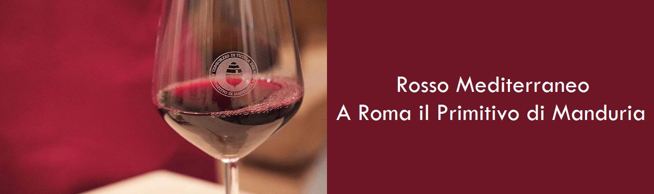 Rosso Mediterraneo: a Roma il Primitivo di Manduria