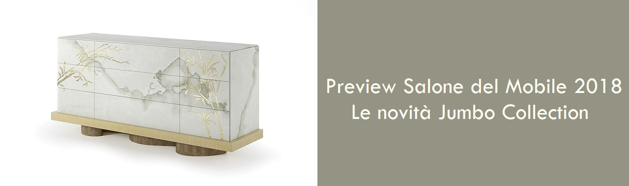 Preview Salone del Mobile 2018: le novità Jumbo Collection