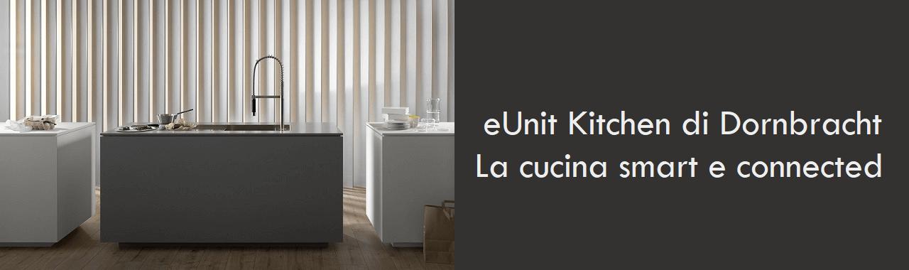 eUnit Kitchen di Dornbracht: la cucina smart e connected