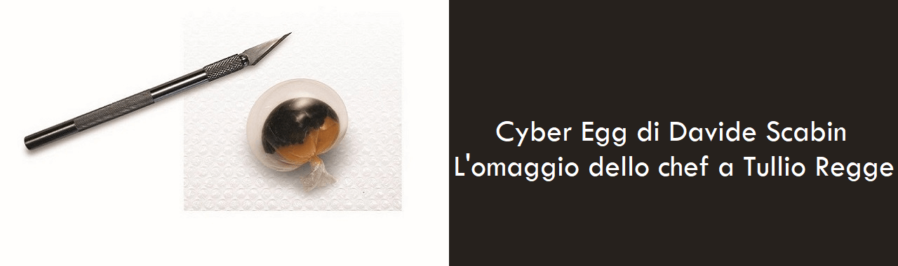 Cyber Egg di Davide Scabin: l'omaggio dello chef a Tullio Regge