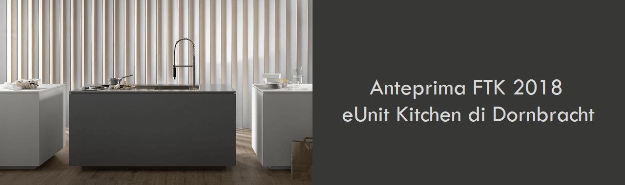 Anteprima FTK 2018: eUnit Kitchen di Dornbracht