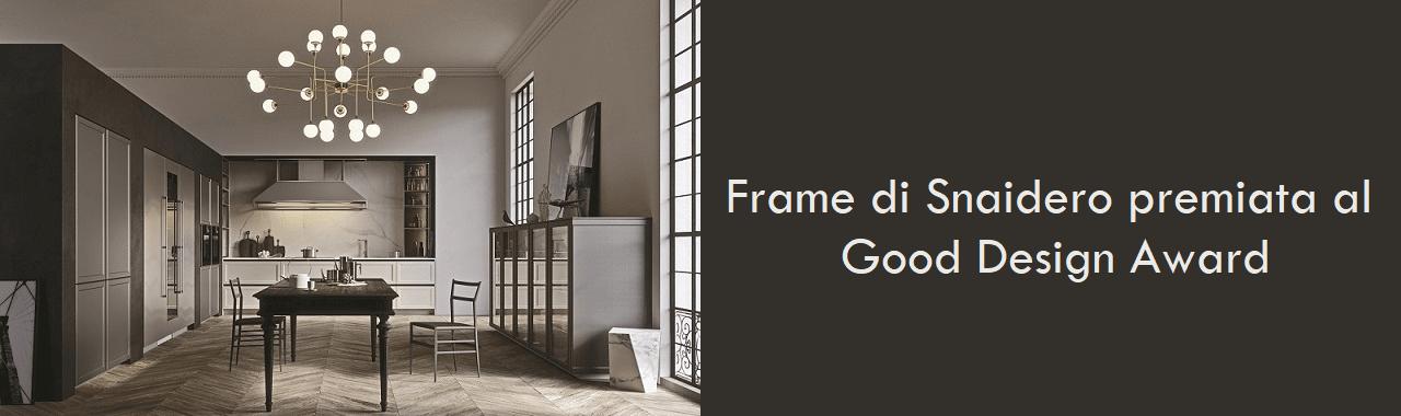 Frame di Snaidero premiata ai Good Design Award