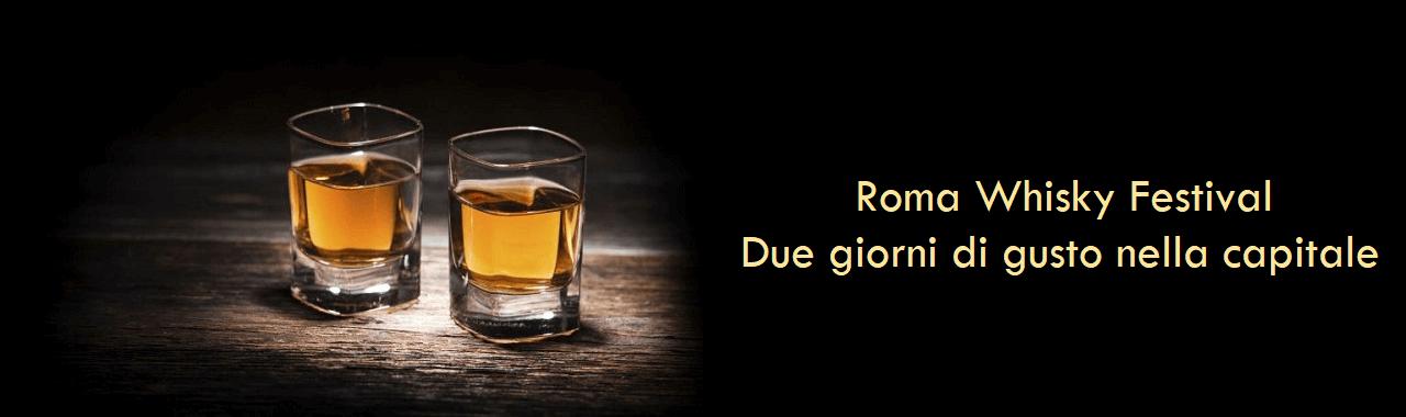 Roma Whisky Festival: due giorni di gusto nella capitale