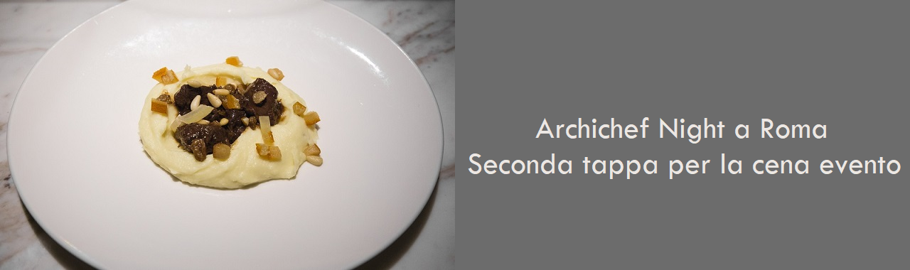 Archichef Night a Roma: seconda tappa per la cena evento