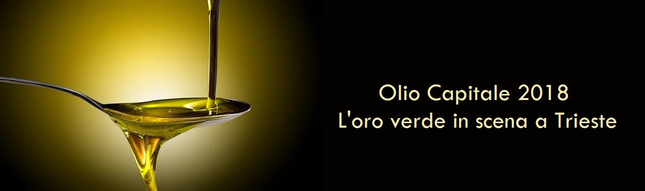 Olio Capitale 2018: l'oro verde in scena a Trieste