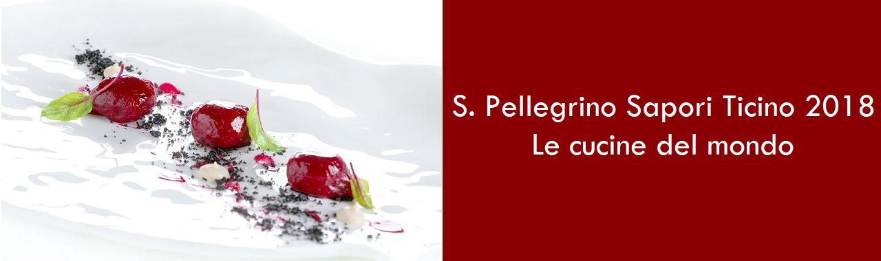 S. Pellegrino Sapori Ticino 2018: le cucine del mondo Cucine d\'Italia