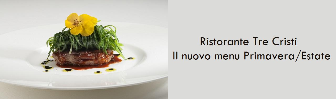 Ristorante Tre Cristi: il nuovo menu Primavera/Estate