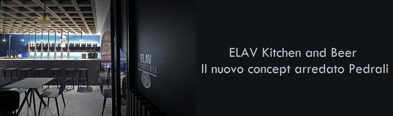 ELAV Kitchen and Beer: il nuovo concept arredato Pedrali