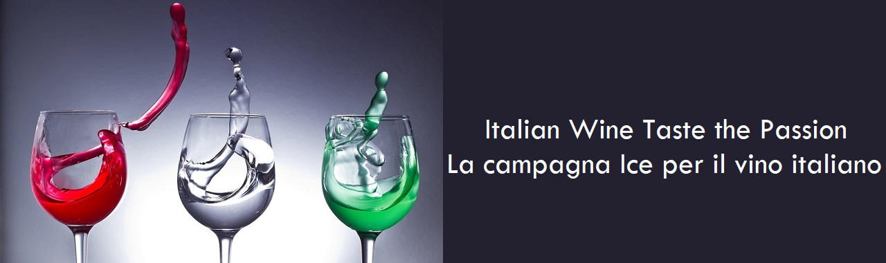 Italian Wine Taste the Passion: la campagna Ice per il vino italiano