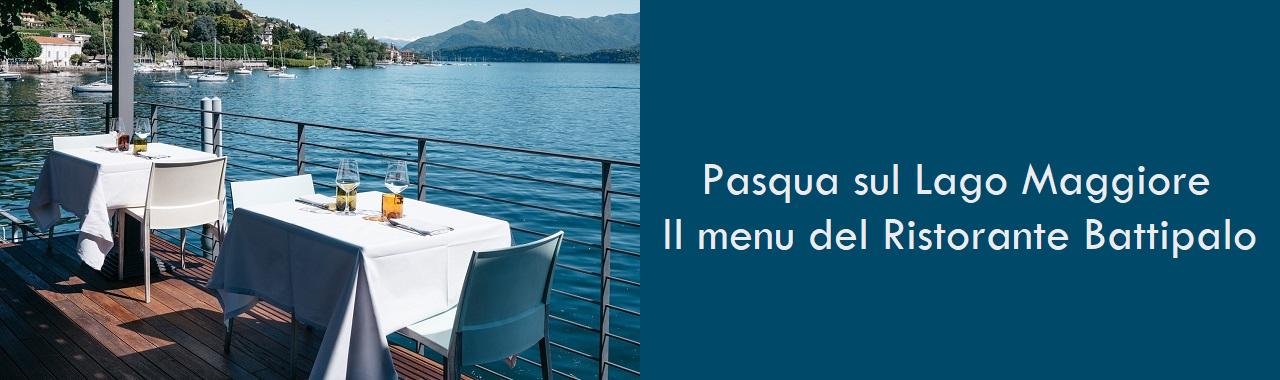 Pasqua sul Lago Maggiore: il menu del ristorante Battipalo