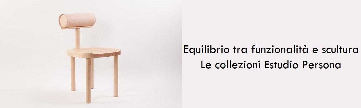 Equilibrio tra funzionalità e scultura: le collezioni Estudio Persona