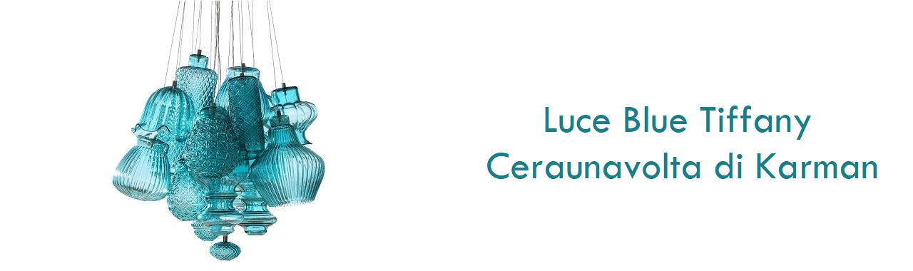 Luce Blue Tiffany: Ceraunavolta di Karman
