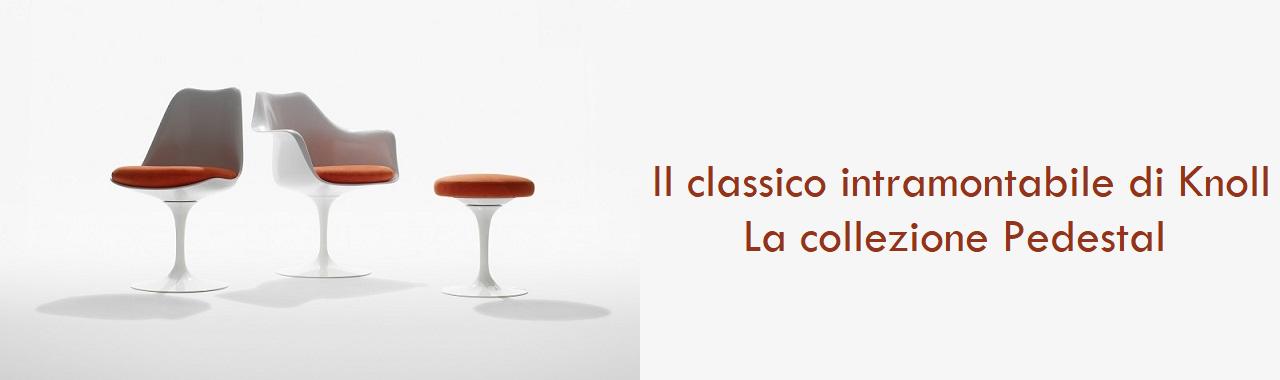 Il classico intramontabile di Knoll: la collezione Pedestal