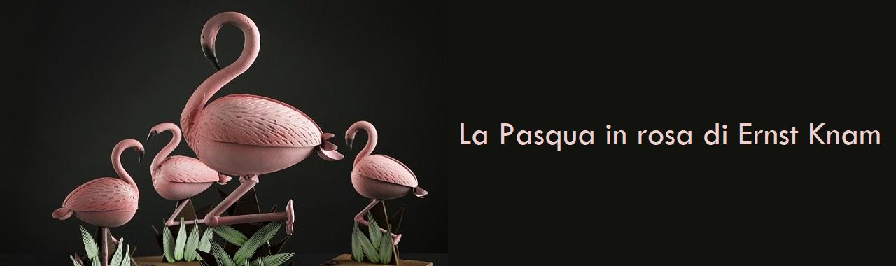 La Pasqua in rosa di Ernst Knam