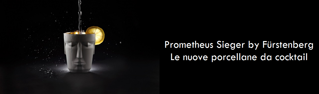 Prometheus Sieger by Fürstenberg: le nuove porcellane da cocktail