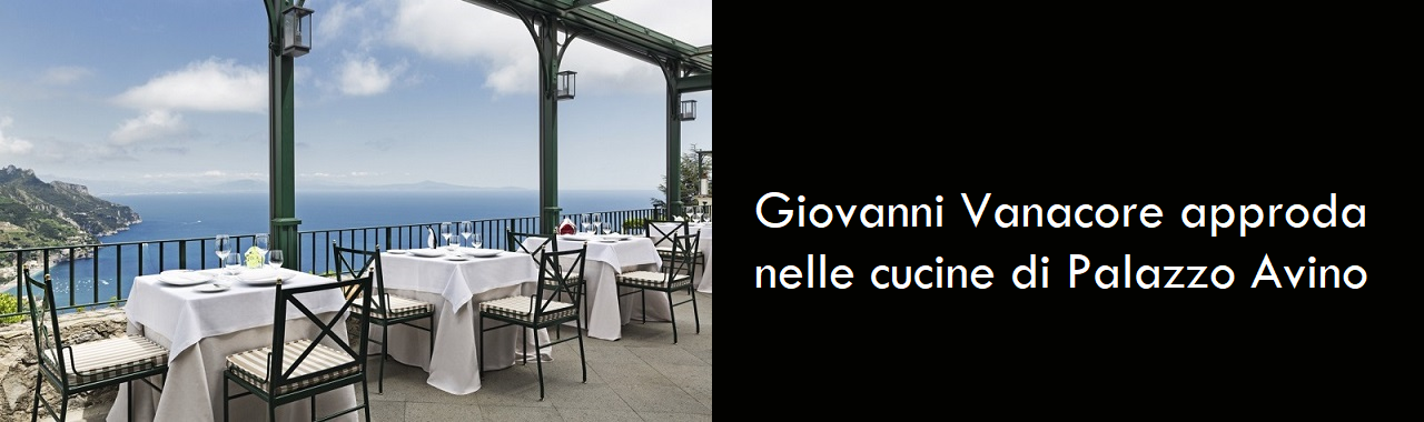 Giovanni Vanacore approda nelle cucine di Palazzo Avino