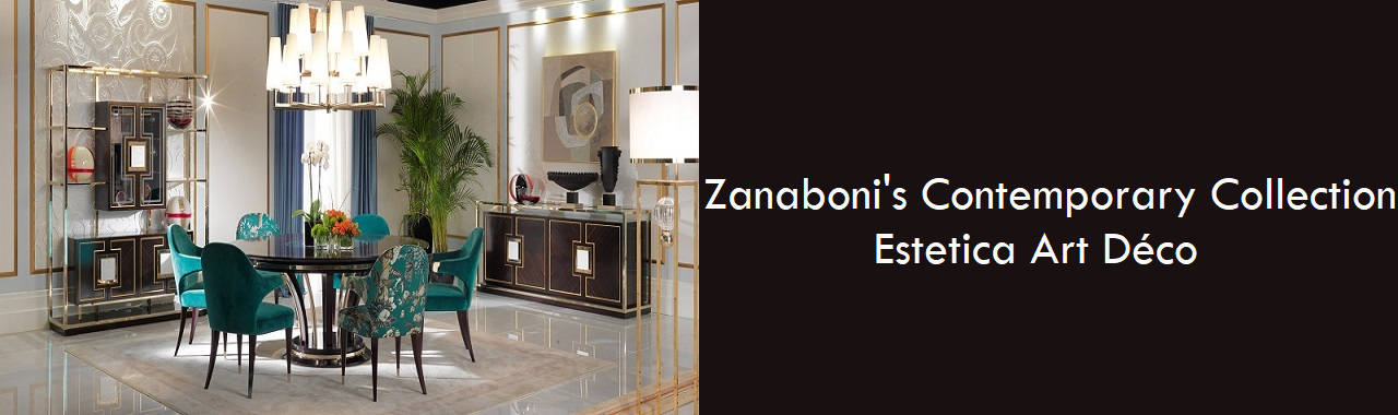 Zanaboni's Contemporary Collection: estetica Art Déco