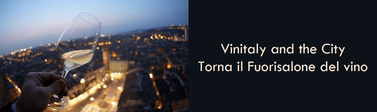Vinitaly and the City: torna il Fuorisalone del vino