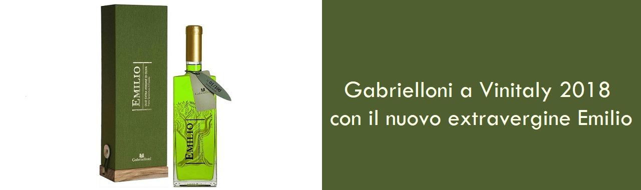 Gabrielloni a Vinitaly 2018 con il nuovo extravergine Emilio