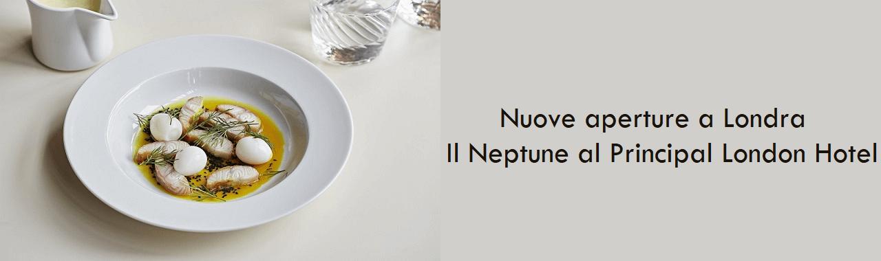 Nuove aperture a Londra: il Neptune al Principal London Hotel