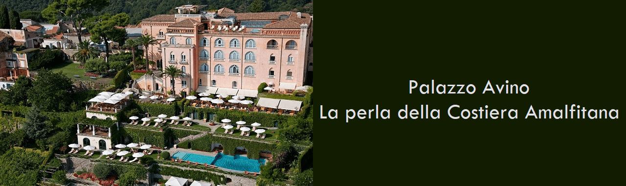 Palazzo Avino: la perla della Costiera Amalfitana