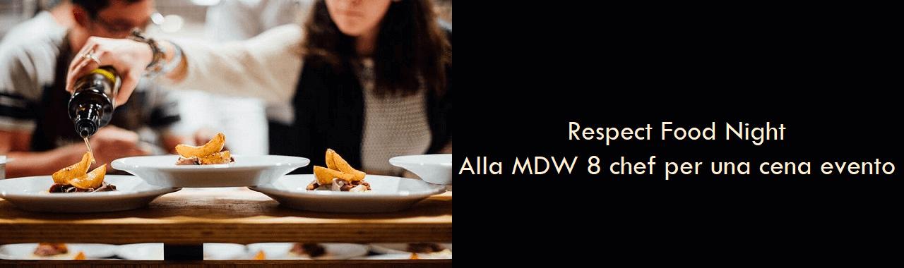 Respect Food Night: alla MDW 8 grandi chef per una cena esclusiva