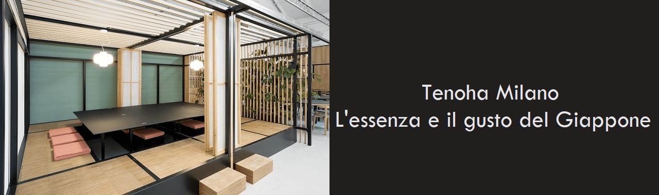 Tenoha Milano: l'essenza e il gusto del Giappone