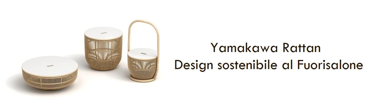Yamakawa Rattan: design sostenibile al Fuorisalone 2018