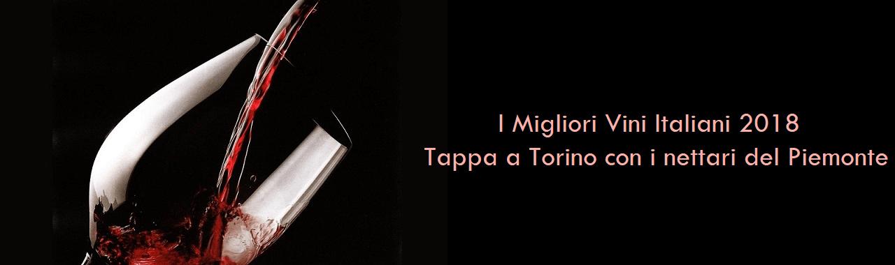 I Migliori Vini Italiani 2018: tappa a Torino con i nettari del Piemonte