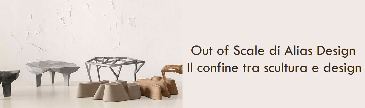 Out of Scale di Alias Design: il confine tra scultura e design