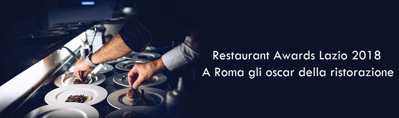 Restaurant Awards Lazio 2018: a Roma gli oscar della ristorazione