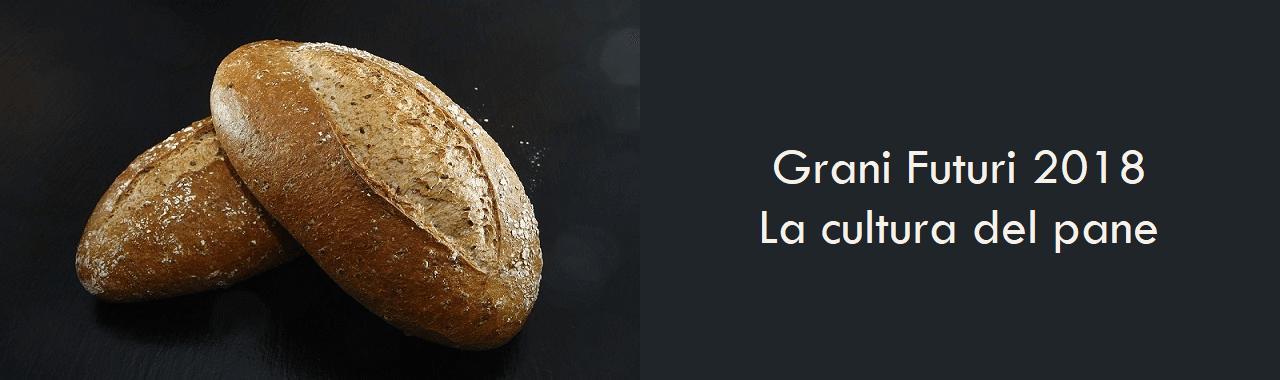 Grani Futuri 2018: la cultura del pane