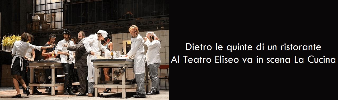 Dietro le quinte di un ristorante: al Teatro Eliseo va in scena La Cucina