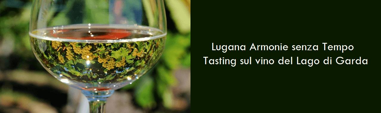 Lugana Armonie senza Tempo: il vino simbolo del Lago di Garda in degustazione