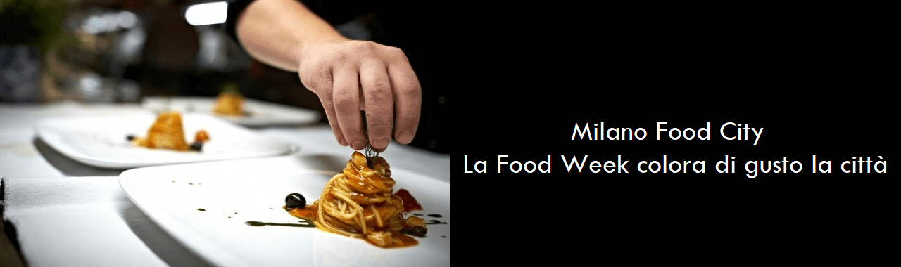 Milano Food City: la food week colora di gusto la città