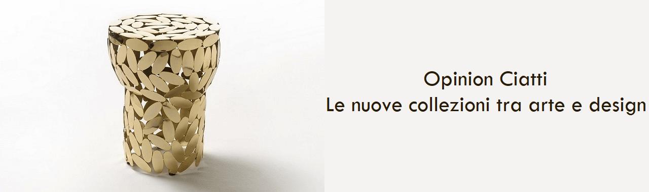 Opinion Ciatti: le nuove collezioni tra arte e design
