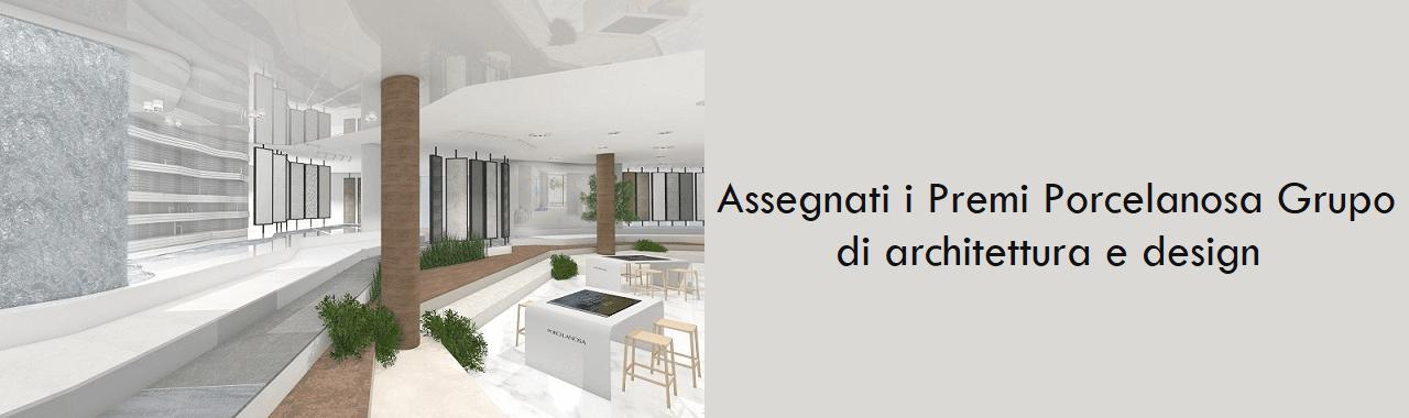 Assegnati i Premi Porcelanosa Grupo di architettura e design