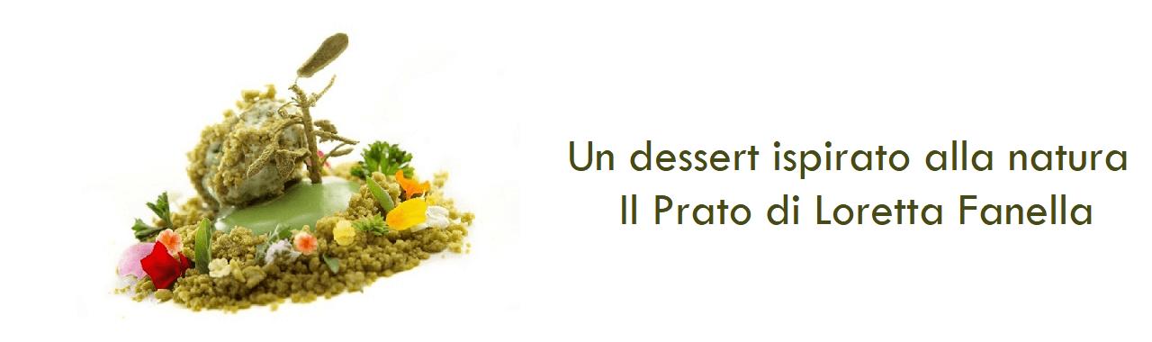 Un dessert ispirato alla natura: Il Prato di Loretta Fanella