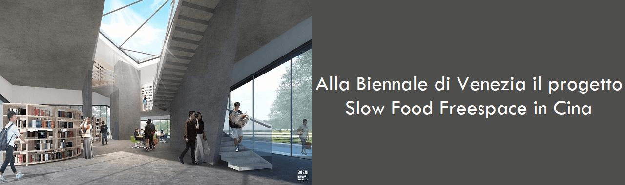 Alla Biennale di Venezia il progetto Slow Food Freespace in Cina
