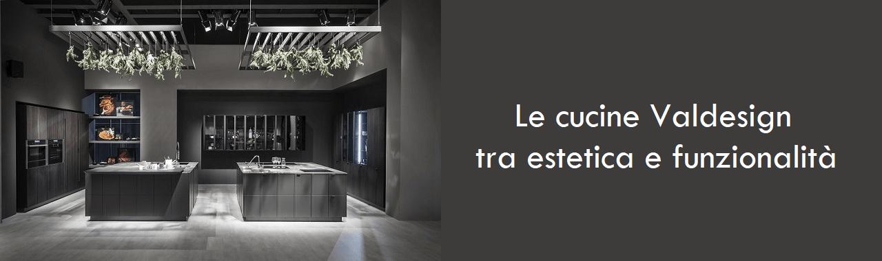 Le cucine Valdesign tra estetica e funzionalità