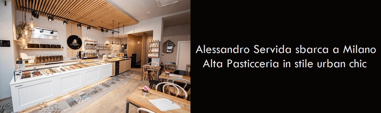 Alessandro Servida sbarca a Milano: Alta Pasticceria in stile urban chic